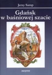 Okładka książki Gdańsk w baśniowej szacie Jerzy Samp
