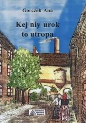 Okładka książki Kej niy urok to utropa Ana Gorczek