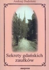 Okładka książki Sekrety gdańskich zaułków Andrzej Dudziński