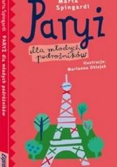Okładka książki Paryż dla młodych podróżników. Przewodnik ilustrowany Marta Spingardi