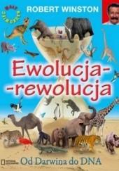 Okładka książki Ewolucja-rewolucja. Od Darwina do DNA Robert Winston