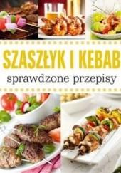 Okładka książki Szaszłyk i kebab. Sprawdzone przepisy