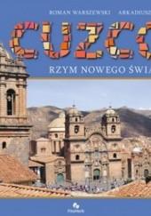 Okładka książki Cuzco. Rzym Nowego Świata Roman Warszewski,Arkadiusz Paul