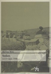 Okładka książki Sedan 12-15 maja 1940 Mariusz Mróz
