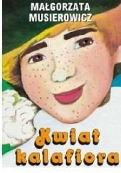 Okładka książki Kwiat Kalafiora Małgorzata Musierowicz