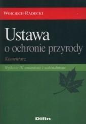 Okładka książki Ustawa o ochronie przyrody. Komentarz Wojciech Radecki