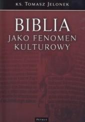 Okładka książki Biblia jako fenomen kulturowy Tomasz Jelonek