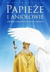 Okładka książki Papieże i aniołowie. Opieka aniołów w życiu papieży Marcello Stanzione