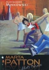Okładka książki Marta Patton i Złoty Papirus Aleksander Minkowski