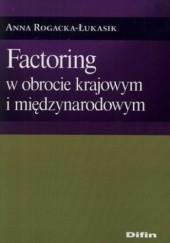 Okładka książki Factoring w obrocie krajowym i międzynarodowym Anna Rogacka-Łukasik