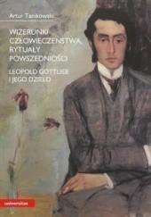 Okładka książki Wizerunki człowieczeństwa, rytuały powszedniości. Leopold Gottlieb i jego dzieło Artur Tanikowski