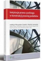 Okładka książki Instytucje prawa cywilnego w konstrukcji prawnej podatków praca zbiorowa