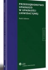 Okładka książki Przedsiębiorstwo upadłego w upadłości likwidacyjnej Rafał Adamus
