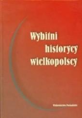Okładka książki Wybitni historycy wielkopolscy Jerzy Strzelczyk