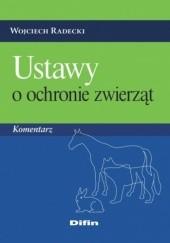 Okładka książki Ustawy o ochronie zwierząt. Komentarz Wojciech Radecki