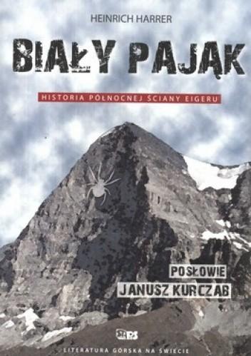 Okładka książki Biały Pająk. Historia północnej ściany Eigeru Heinrich Harrer