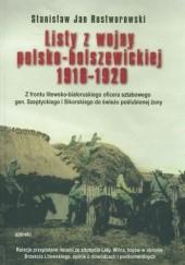 Okładka książki Listy z wojny polsko-bolszewickiej Stanisław Rostworowski