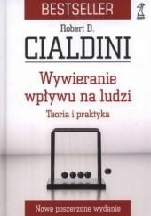 Okładka książki Wywieranie wpływu na ludzi. Teoria i praktyka Robert B. Cialdini