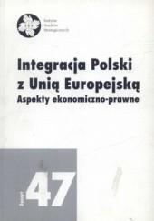 Okładka książki Integracja Polski z Unią Europejską. Aspekty ekonomiczno-prawne Stanisław Miklaszewski