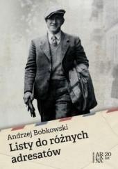 Okładka książki Listy do różnych adresatów Andrzej Bobkowski