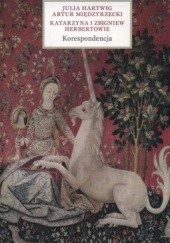 Okładka książki Korespondencja Artur Międzyrzecki,Julia Hartwig,Katarzyna i Zbigniew Herbertowie