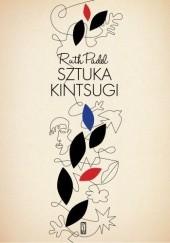 Okładka książki Sztuka kintsugi. Wiersze wybrane Ruth Padel