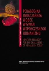 Okładka książki Pedagogika ignacjańska wobec wyzwań współczesnego humanizmu Wit Pasierbek