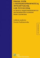Okładka książki Prawa osób z niepełnosprawnością intelektualną lub psychiczną w świetle międzynarodowych i Dorota Pudzianowska