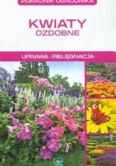 Okładka książki Kwiaty ozdobne. Uprawa. Pielęgnacja Michał Mazik