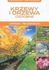 Okładka książki Krzewy i drzewa ozdobne. Uprawa. Pielęgnacja