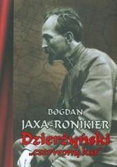 """Okładka książki Dzierżyński """"czerwony kat"""" Bogdan Jaxa-Ronikier"""