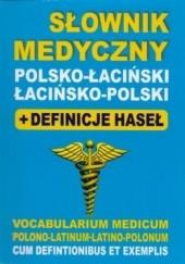 Okładka książki Słownik medyczny polsko-łaciński, łacińsko-polski. Definicje haseł