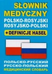 Okładka książki Słownik medyczny polsko-rosyjski, rosyjsko-polski. Definicje haseł