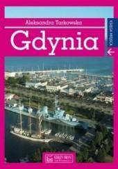 Okładka książki Gdynia. Księga miejsca Aleksandra Tarkowska