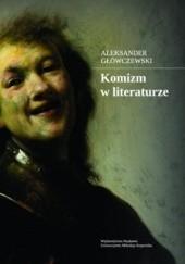Okładka książki Komizm w literaturze Aleksandra Główczewski