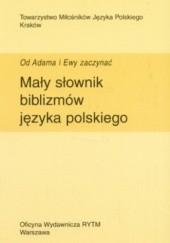 Okładka książki Mały słownik biblizmów języka polskiego. Od Adama i Ewy zaczynać Jan Godyń
