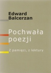 Okładka książki Pochwała poezji. Z pamięci z lektury Edward Balcerzan