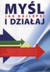 Okładka książki Myśl i działaj jak najlepsi Bartosz Buśkiewicz