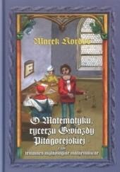 Okładka książki O Matematyku, rycerzu Gwiazdy Pitagorejskiej, czyli tentamen mythologiae mathematicae Marek Kordos