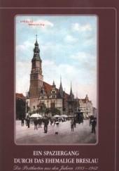Okładka książki Ein Spaziergang durch das ehemalige Breslau. Postkarten aus den Jahren 1885-1942 Marzena Smolak