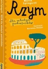 Okładka książki Rzym dla młodych podróżników. Przewodnik ilustrowany Marta Spingardi