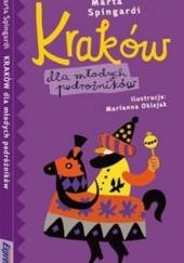 Okładka książki Kraków dla młodych podróżników. Przewodnik ilustrowany Marta Spingardi