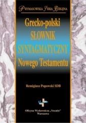 Okładka książki Grecko-polski słownik syntagmatyczny Nowego Testamentu Remigiusz Popowski