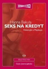 Okładka książki Seks na kredyt. Historyjki z Playboya (CD MP3) Hanna Bakuła