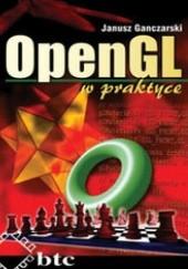 Okładka książki OpenGL w praktyce Ganczarski Janusz