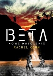 Okładka książki Beta - Nowe pokolenie Rachel Cohn