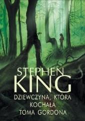 Okładka książki Dziewczyna, która kochała Toma Gordona Stephen King