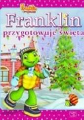 Okładka książki Franklin przygotowuje święta Harry Endrulat