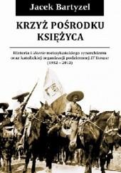 Okładka książki Krzyż pośrodku Księżyca Jacek Bartyzel