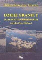 Okładka książki Dzieje granicy mazowiecko-krzyżackiej (między Pisą a Biebrzą) Elżbieta Kowalczyk-Heyman